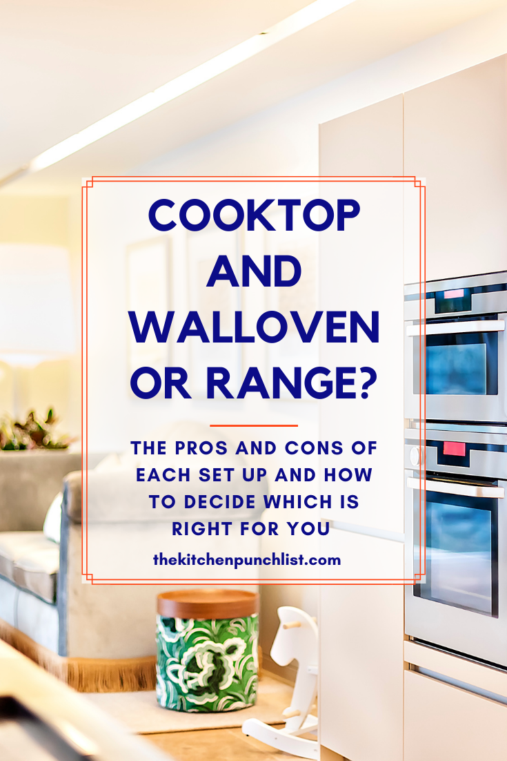 Cooktop and wall oven vs range- how to choose