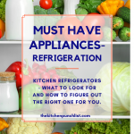 Must have kitchen appliances- refrigeration. How to choose the right refrigerators for your home